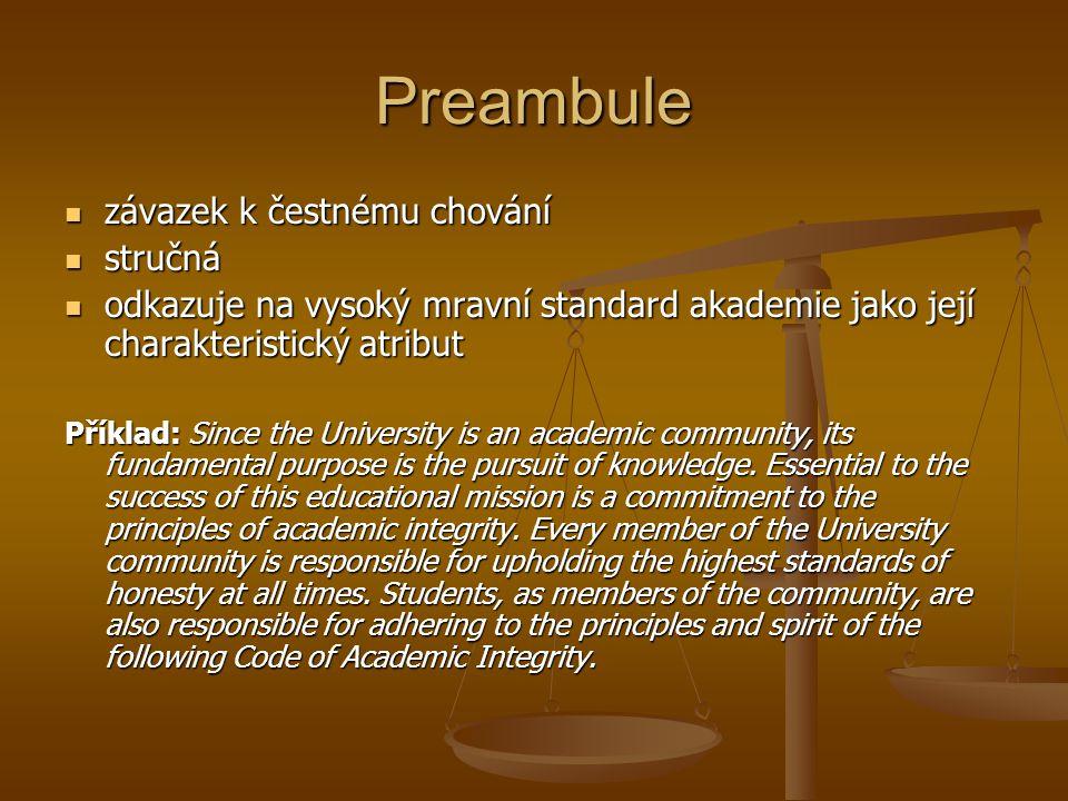 Preambule závazek k čestnému chování závazek k čestnému chování stručná stručná odkazuje na vysoký mravní standard akademie jako její charakteristický