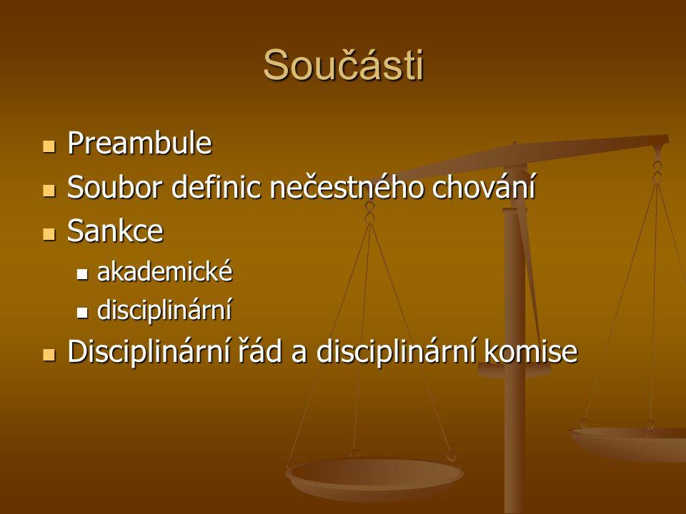Součásti Preambule Preambule Soubor definic nečestného chování Soubor definic nečestného chování Sankce Sankce akademické akademické disciplinární dis