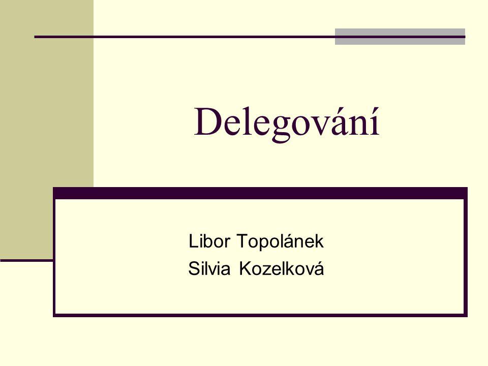 Úvodem Delegováním rozumíme proces přenosu určitých činností z řídicího pracovníka na pracovníka řízeného, a to při současném přenosu části rozhodovacích pravomocí.