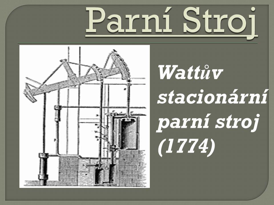 Wattův stacionární parní stroj (1774)