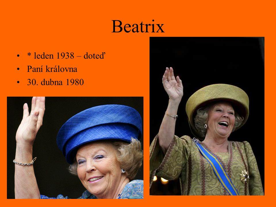 Beatrix * leden 1938 – doteď Paní královna 30. dubna 1980