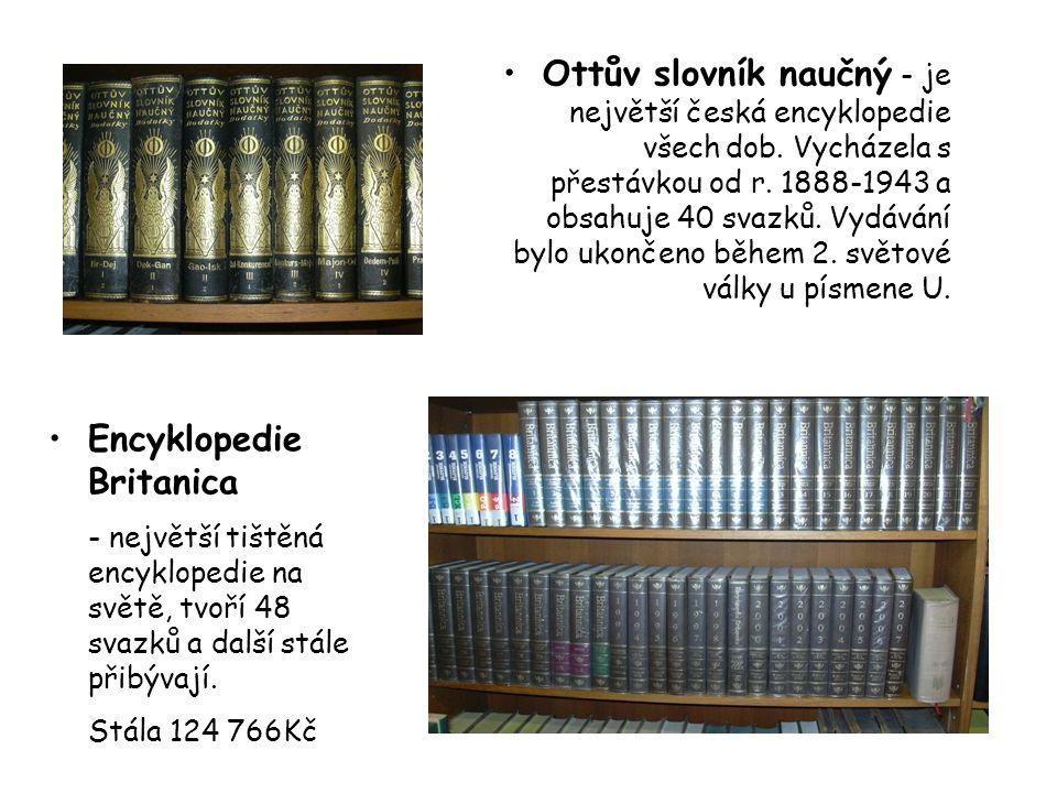 Ottův slovník naučný - je největší česká encyklopedie všech dob. Vycházela s přestávkou od r. 1888-1943 a obsahuje 40 svazků. Vydávání bylo ukončeno b