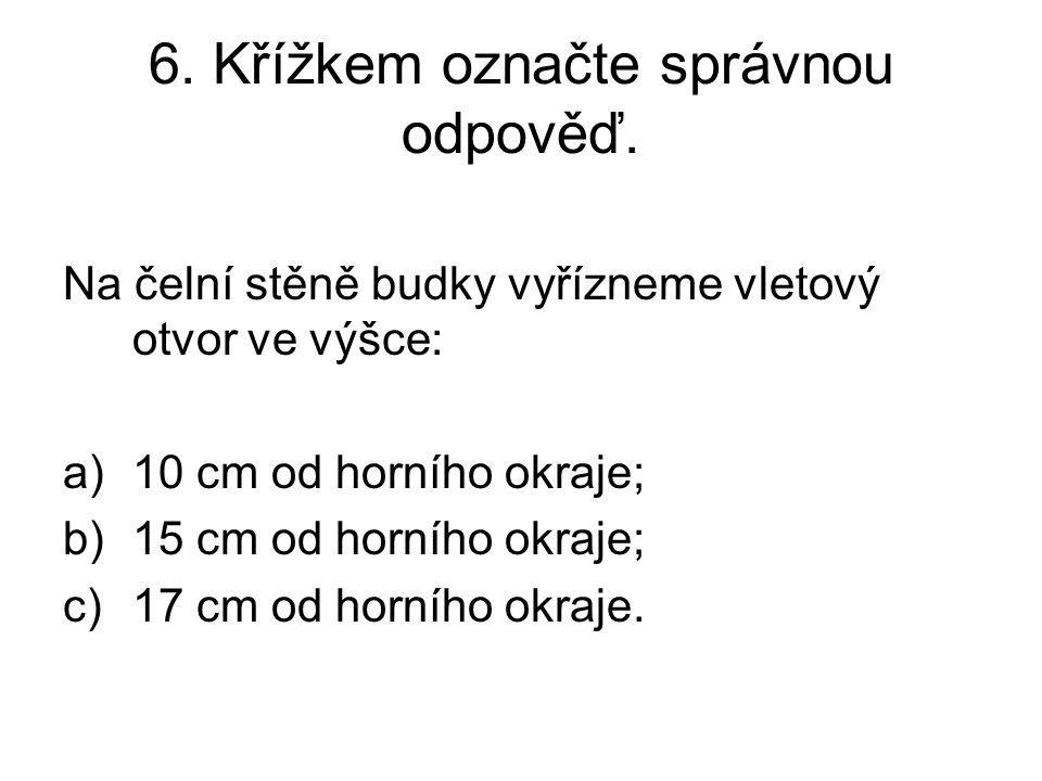 6. Křížkem označte správnou odpověď.