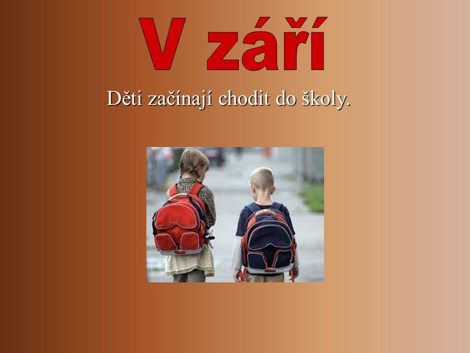 Děti začínají chodit do školy. Děti začínají chodit do školy.