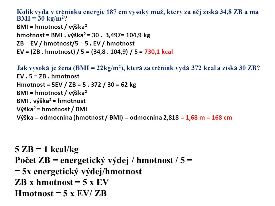 Kolik vydá v tréninku energie 187 cm vysoký muž, který za něj získá 34,8 ZB a má BMI = 30 kg/m 2 .