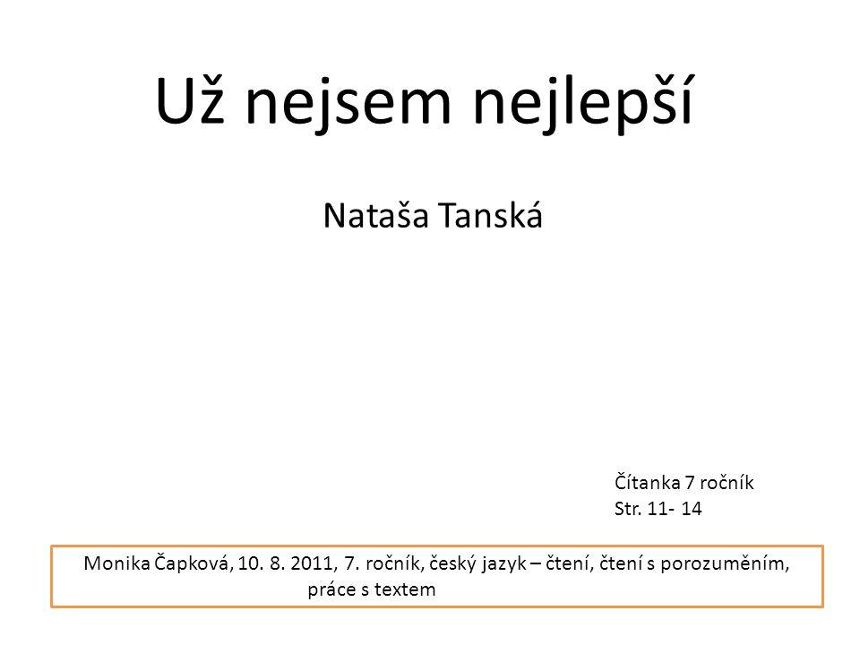 Už nejsem nejlepší Nataša Tanská Čítanka 7 ročník Str.