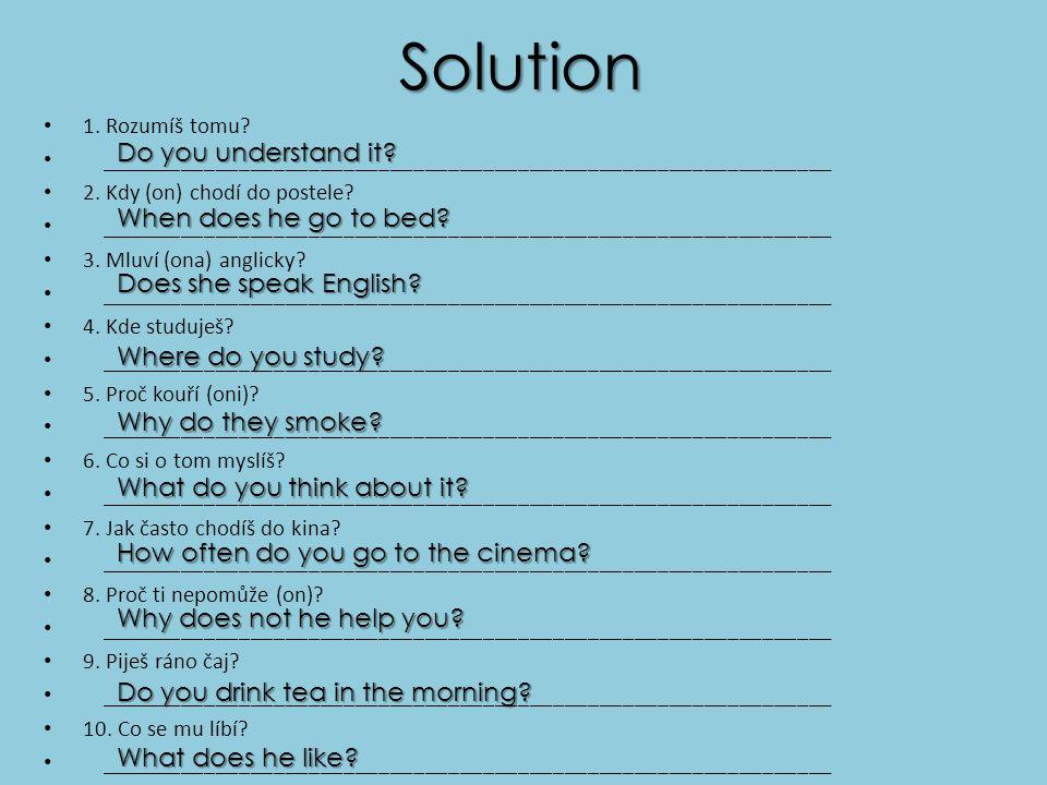 Solution 1. Rozumíš tomu. _______________________________________________________________ 2.