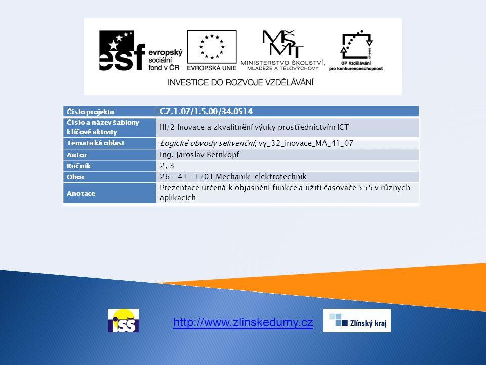 Aplikace 555 Logické obvody sekvenční 2 Aplikace časovače 555