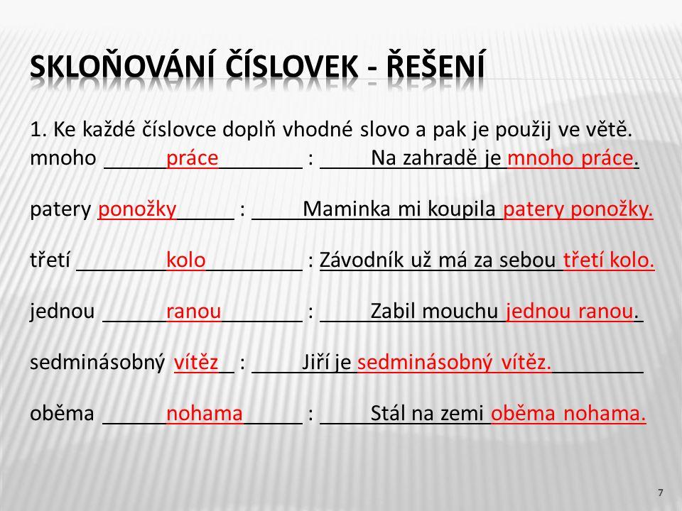 1. Ke každé číslovce doplň vhodné slovo a pak je použij ve větě.