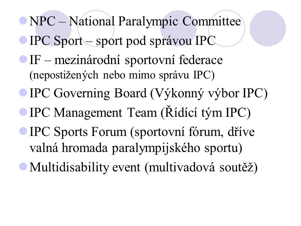 NPC – National Paralympic Committee IPC Sport – sport pod správou IPC IF – mezinárodní sportovní federace (nepostižených nebo mimo správu IPC) IPC Gov