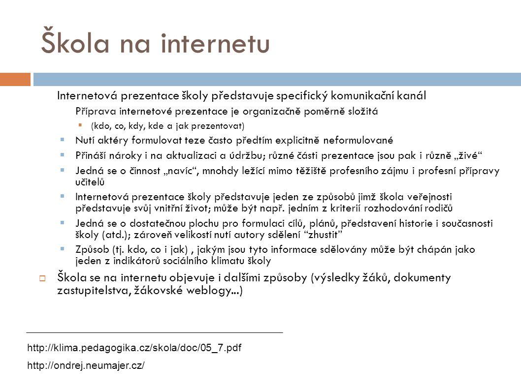 Škola na internetu  Internetová prezentace školy představuje specifický komunikační kanál  Příprava internetové prezentace je organizačně poměrně sl