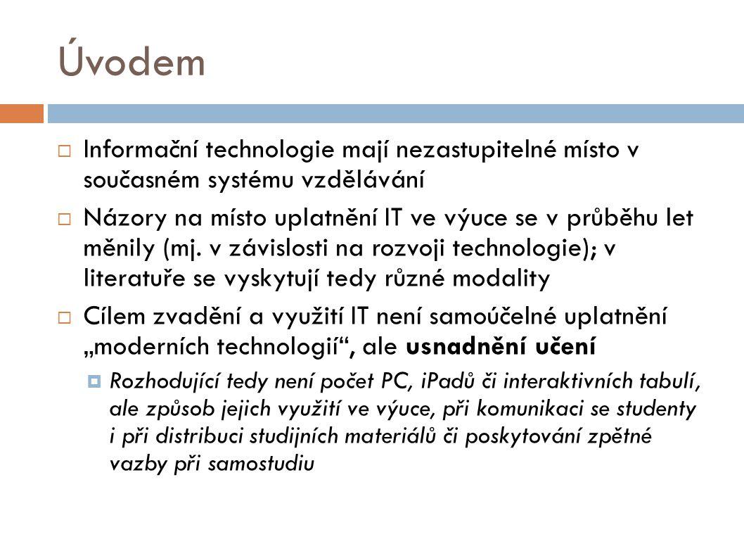 Úvodem  Informační technologie mají nezastupitelné místo v současném systému vzdělávání  Názory na místo uplatnění IT ve výuce se v průběhu let měni