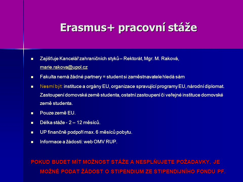 Erasmus+ pracovní stáže Zajišťuje Kancelář zahraničních styků – Rektorát, Mgr.