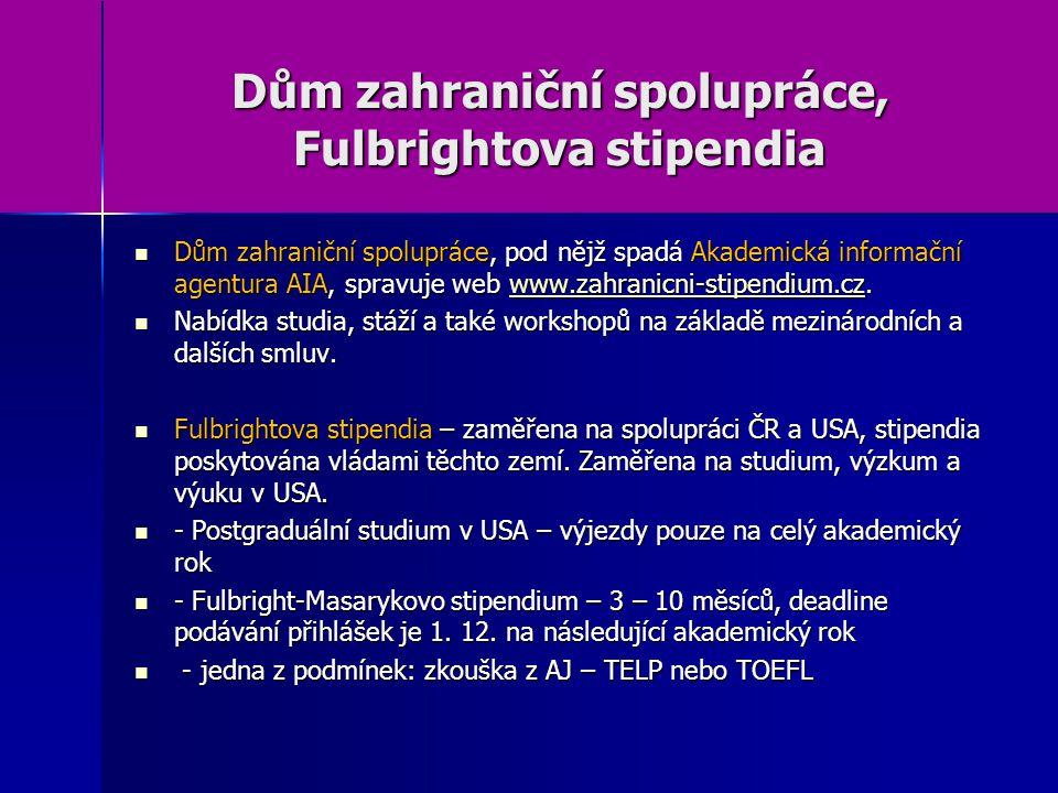 Dům zahraniční spolupráce, Fulbrightova stipendia Dům zahraniční spolupráce, pod nějž spadá Akademická informační agentura AIA, spravuje web www.zahranicni-stipendium.cz.