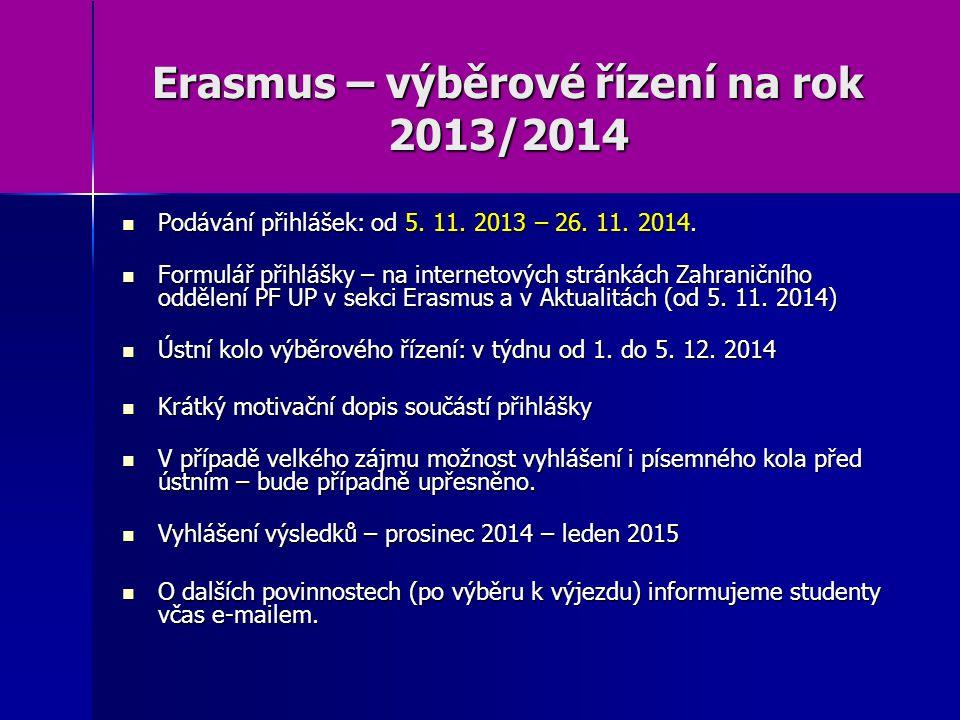 Erasmus – výběrové řízení na rok 2013/2014 Podávání přihlášek: od 5.