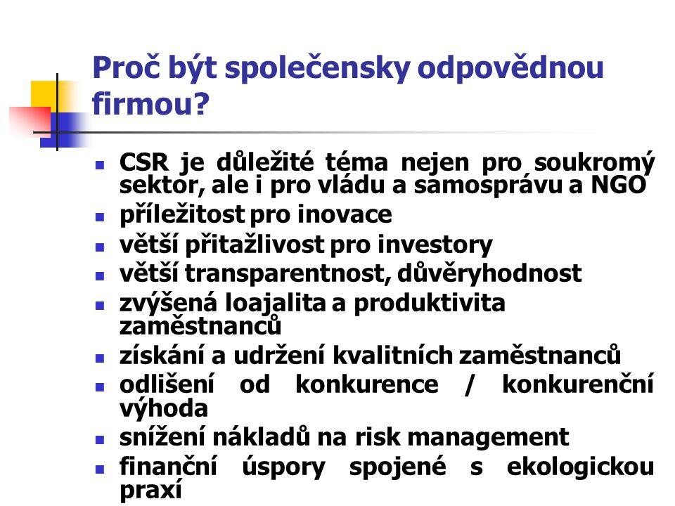Proč být společensky odpovědnou firmou? CSR je důležité téma nejen pro soukromý sektor, ale i pro vládu a samosprávu a NGO příležitost pro inovace vět