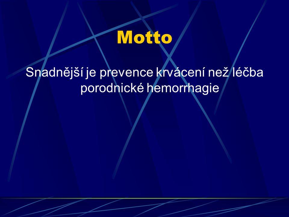 Motto Snadnější je prevence krvácení než léčba porodnické hemorrhagie