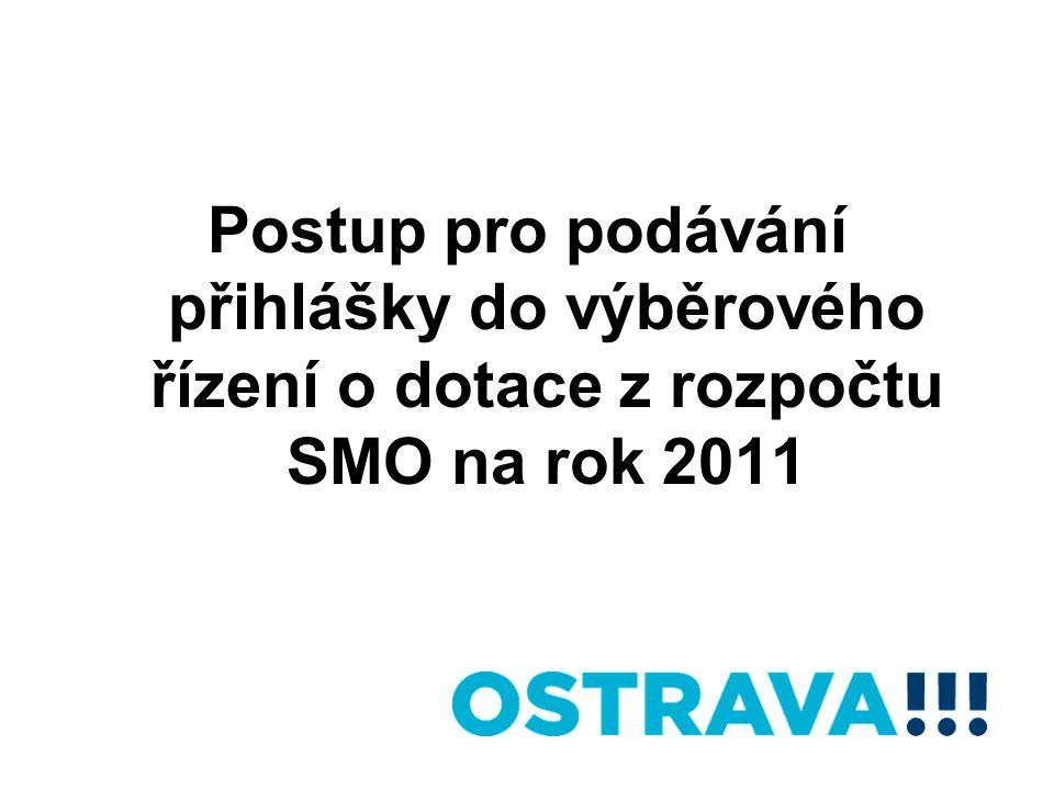 Postup pro podávání přihlášky do výběrového řízení o dotace z rozpočtu SMO na rok 2011