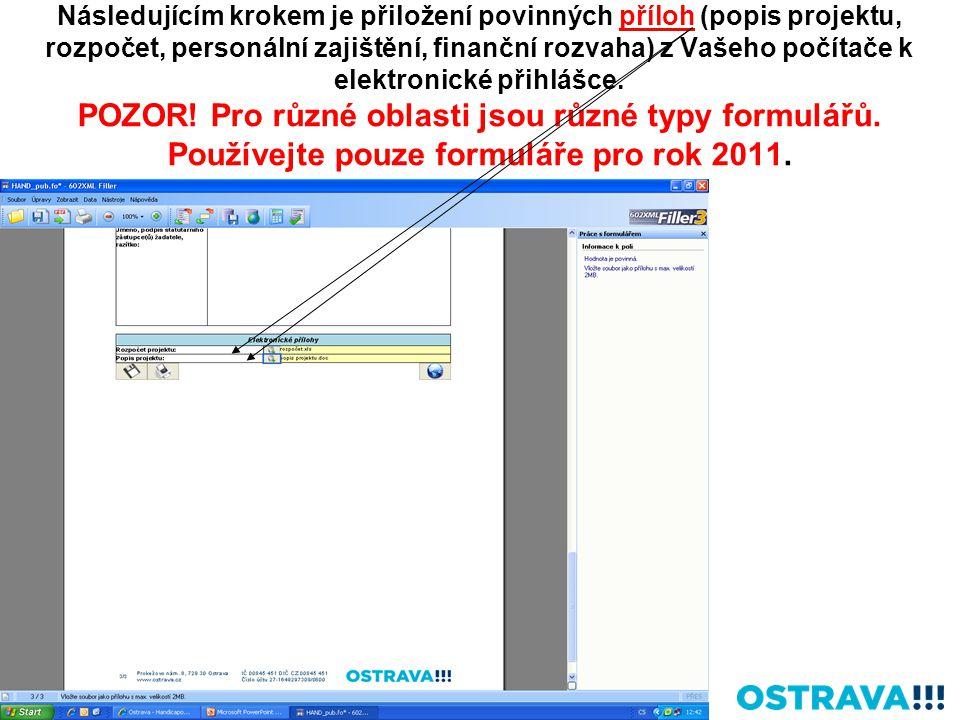 Následujícím krokem je přiložení povinných příloh (popis projektu, rozpočet, personální zajištění, finanční rozvaha) z Vašeho počítače k elektronické přihlášce.