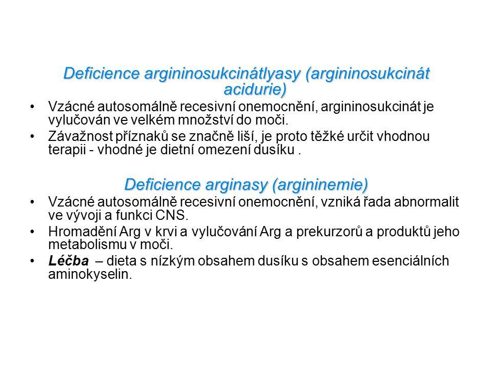 Deficience argininosukcinátlyasy (argininosukcinát acidurie) Vzácné autosomálně recesivní onemocnění, argininosukcinát je vylučován ve velkém množství