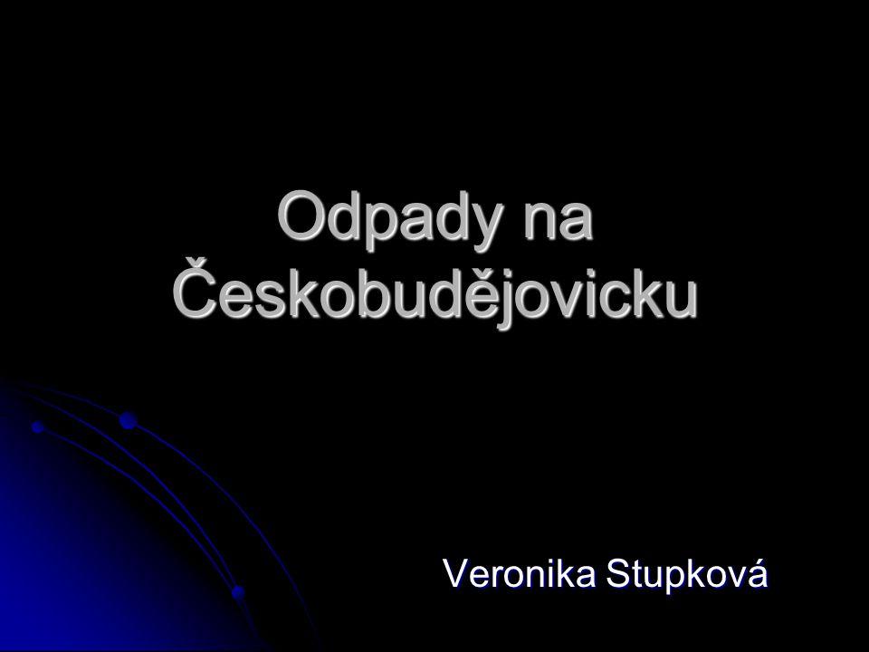 Odpady na Českobudějovicku Veronika Stupková