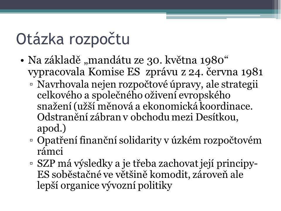 """Otázka rozpočtu Na základě """"mandátu ze 30. května 1980 vypracovala Komise ES zprávu z 24."""