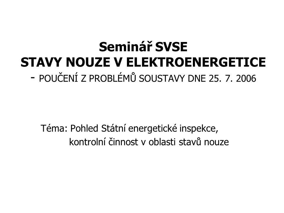 Seminář SVSE STAVY NOUZE V ELEKTROENERGETICE - POUČENÍ Z PROBLÉMŮ SOUSTAVY DNE 25.