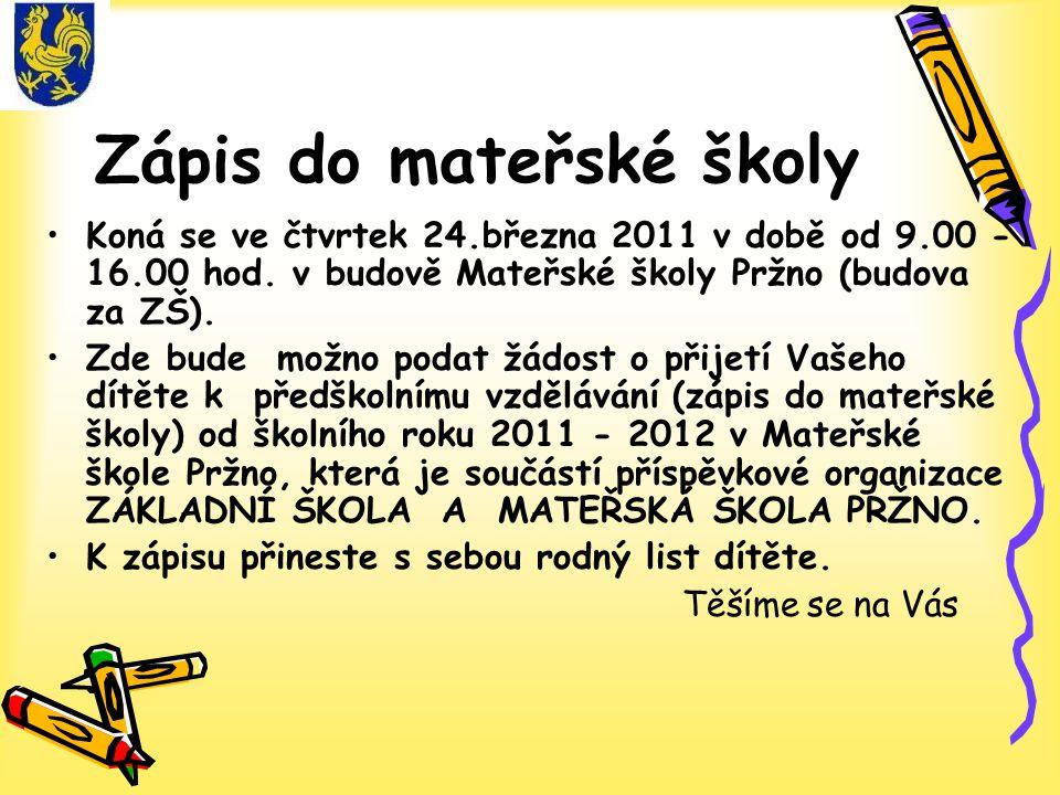 Zápis do mateřské školy Koná se ve čtvrtek 24.března 2011 v době od 9.00 - 16.00 hod.