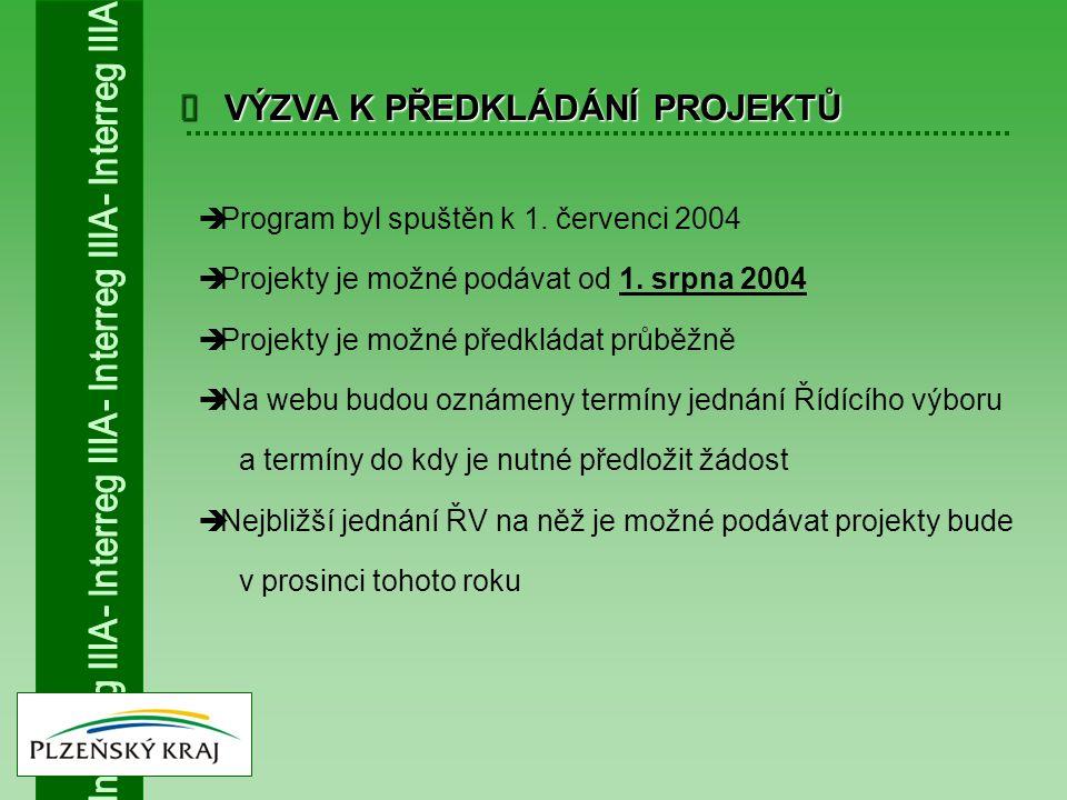  VÝZVA K PŘEDKLÁDÁNÍ PROJEKTŮ  Program byl spuštěn k 1. červenci 2004  Projekty je možné podávat od 1. srpna 2004  Projekty je možné předkládat pr
