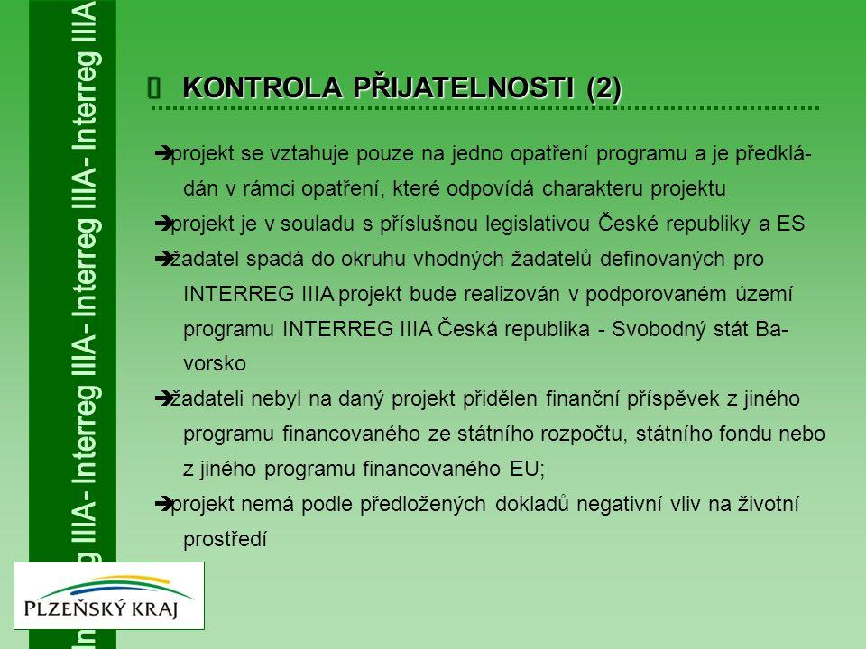  KONTROLA PŘIJATELNOSTI (2)  projekt se vztahuje pouze na jedno opatření programu a je předklá- dán v rámci opatření, které odpovídá charakteru proj