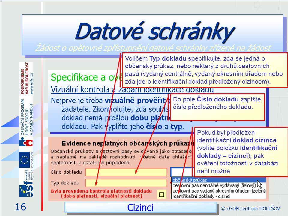 Specifikace a ověření totožnosti žadatele Vizuální kontrola a zadání identifikace dokladu Nejprve je třeba vizuálně prověřit platnost dokladu totožnos