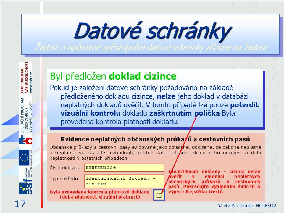 Byl předložen doklad cizince Pokud je založení datové schránky požadováno na základě předloženého dokladu cizince, nelze jeho doklad v databázi neplatných dokladů ověřit.