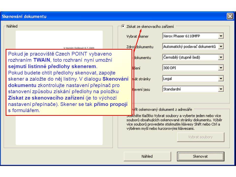 Pokud je pracoviště Czech POINT vybaveno rozhraním TWAIN, toto rozhraní nyní umožní sejmutí listinné předlohy skenerem. Pokud budete chtít předlohy sk