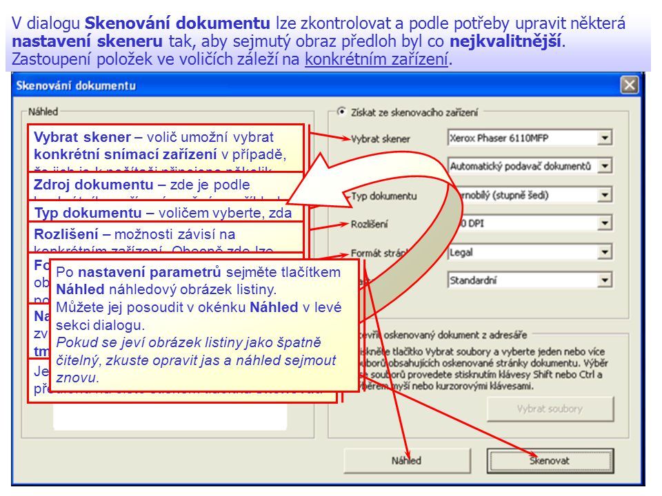 V dialogu Skenování dokumentu lze zkontrolovat a podle potřeby upravit některá nastavení skeneru tak, aby sejmutý obraz předloh byl co nejkvalitnější.