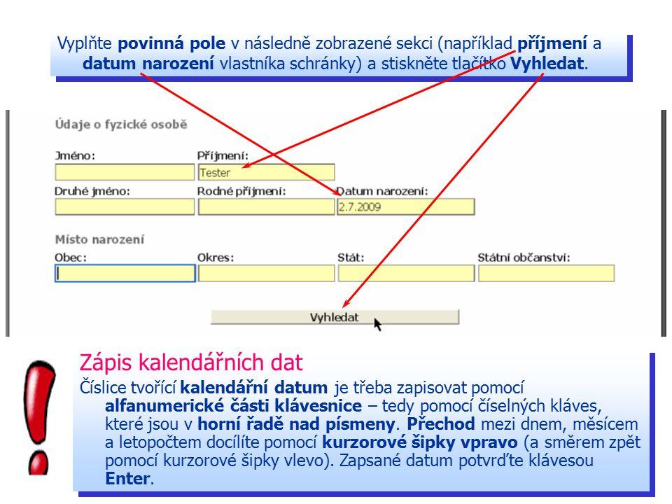 Vyplňte povinná pole v následně zobrazené sekci (například příjmení a datum narození vlastníka schránky) a stiskněte tlačítko Vyhledat. Zápis kalendář