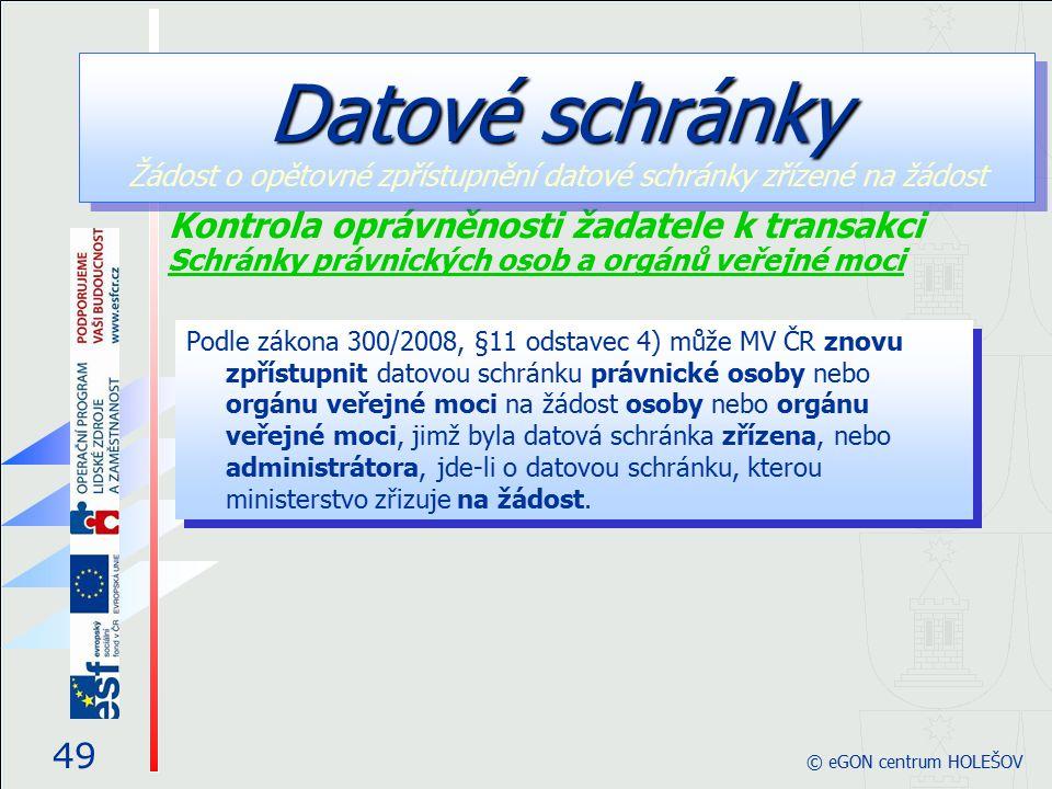Podle zákona 300/2008, §11 odstavec 4) může MV ČR znovu zpřístupnit datovou schránku právnické osoby nebo orgánu veřejné moci na žádost osoby nebo org