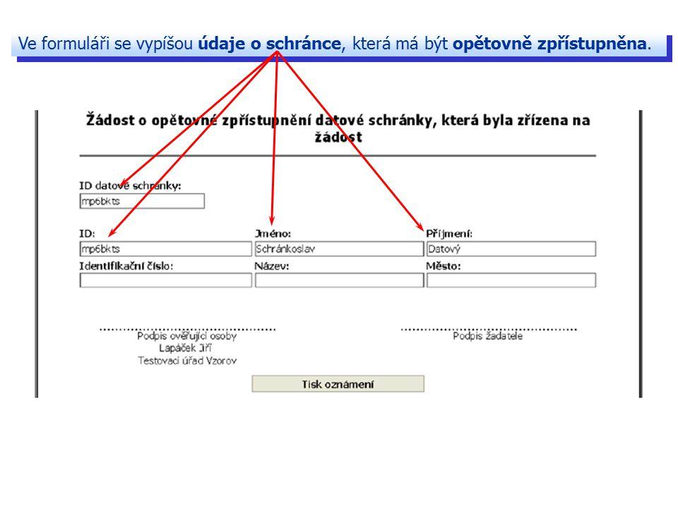 Ve formuláři se vypíšou údaje o schránce, která má být opětovně zpřístupněna.