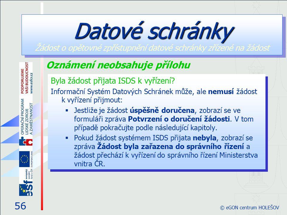 Byla žádost přijata ISDS k vyřízení? Informační Systém Datových Schránek může, ale nemusí žádost k vyřízení přijmout:  Jestliže je žádost úspěšně dor