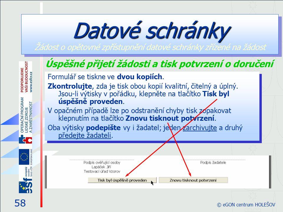 58 © eGON centrum HOLEŠOV Formulář se tiskne ve dvou kopiích.