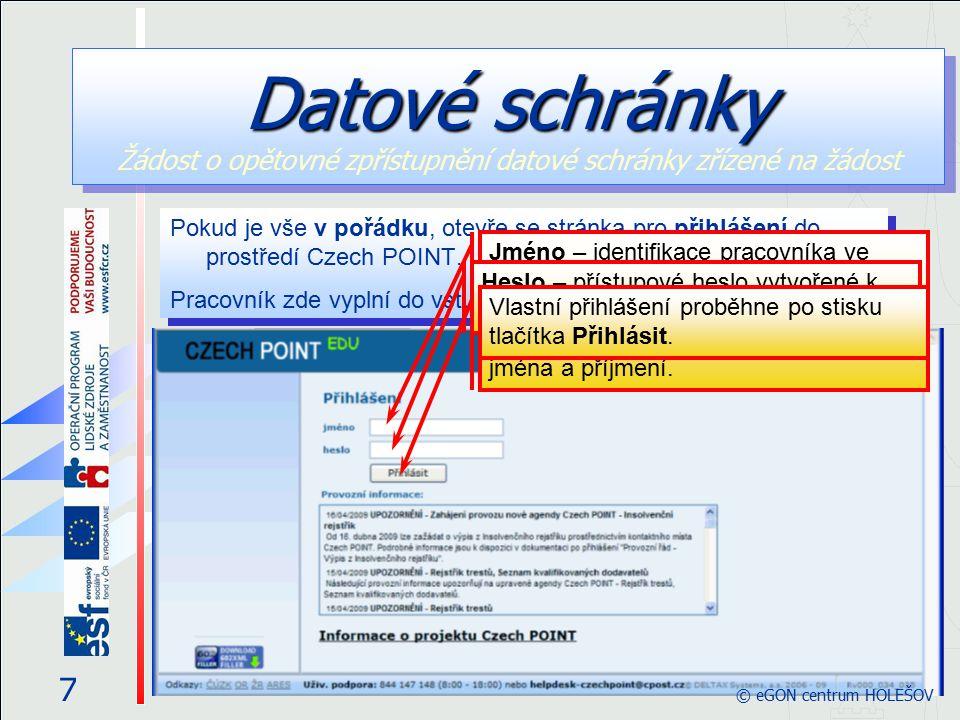 7 Pokud je vše v pořádku, otevře se stránka pro přihlášení do prostředí Czech POINT. Pracovník zde vyplní do vstupních polí tato data: Pokud je vše v