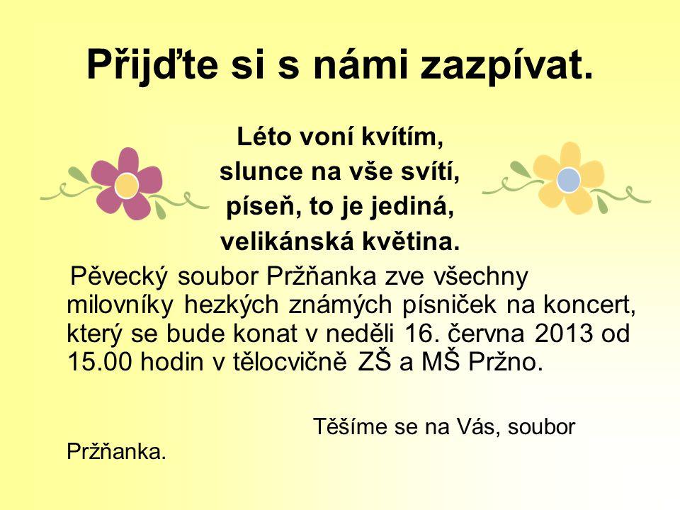 Setkání tří generací, smažení vaječiny Klub seniorů a Obec Pržno zve občany na tuto tradiční akci.