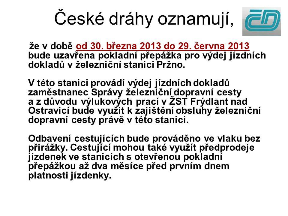 České dráhy oznamují, že v době od 30. března 2013 do 29.