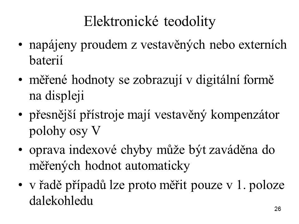 Elektronické teodolity napájeny proudem z vestavěných nebo externích baterií měřené hodnoty se zobrazují v digitální formě na displeji přesnější příst