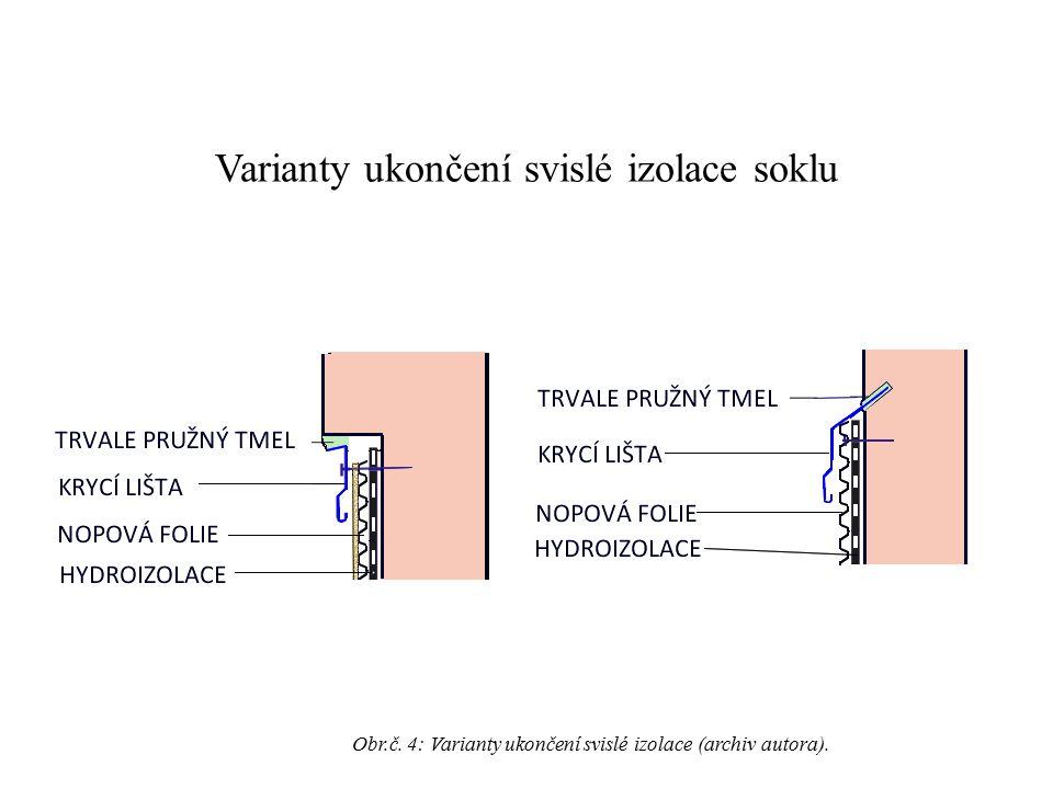 Varianty ukončení svislé izolace soklu Obr.č. 4: Varianty ukončení svislé izolace (archiv autora).