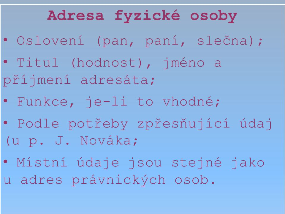 Adresa právnické osoby (Příklad) OZDOBTEX, a.s. obchodní oddělení Ing.