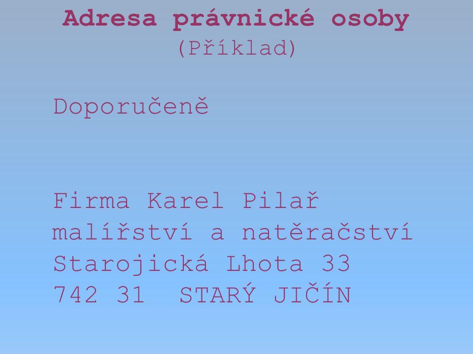 Adresa fyzické osoby (Příklad) Doporučeně s doručenkou Vážená paní MVDr.