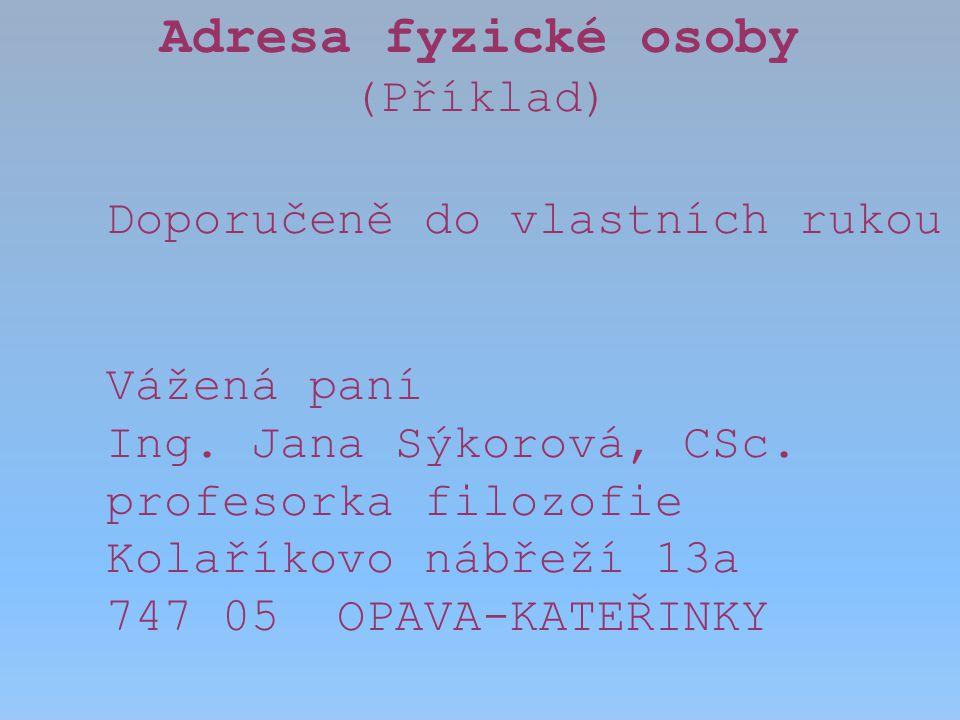 Adresa na obálce Adresa odesílatele Adresa adresáta Přepravní údaje