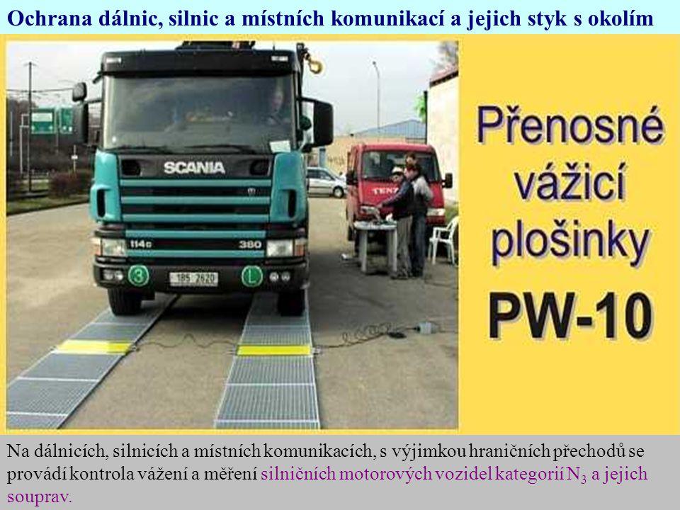 Ochrana dálnic, silnic a místních komunikací a jejich styk s okolím Na dálnicích, silnicích a místních komunikacích, s výjimkou hraničních přechodů se