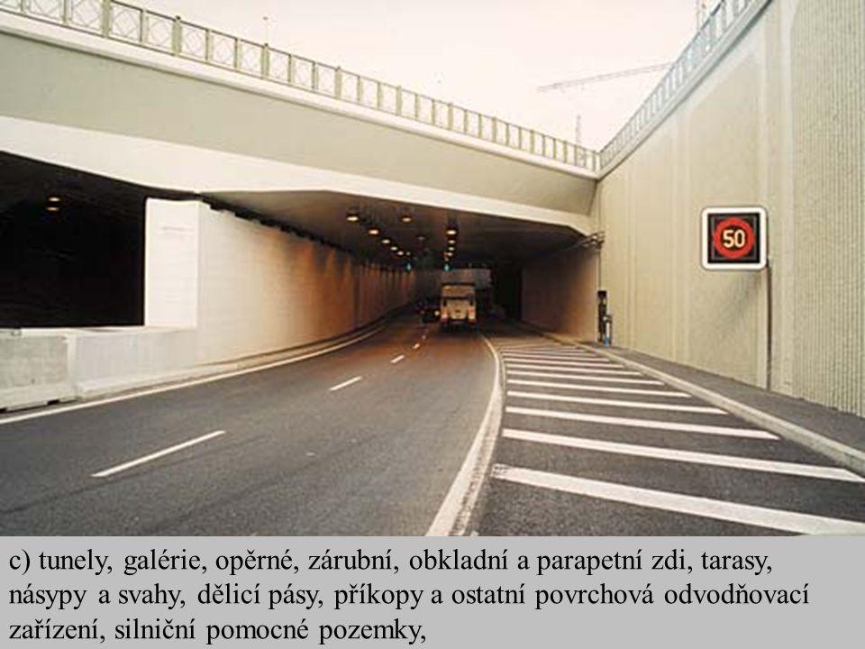 c) tunely, galérie, opěrné, zárubní, obkladní a parapetní zdi, tarasy, násypy a svahy, dělicí pásy, příkopy a ostatní povrchová odvodňovací zařízení,
