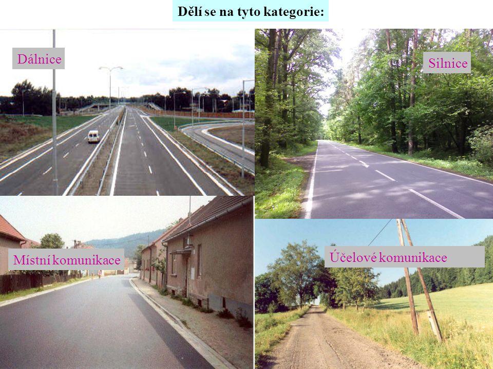Dělí se na tyto kategorie: Dálnice Silnice Místní komunikace Účelové komunikace